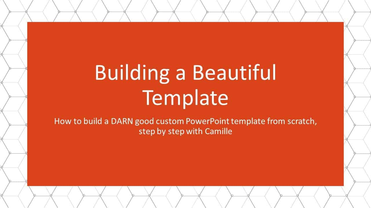 how to create a custom powerpoint template � nuts amp bolts