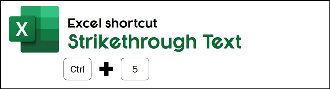 The strikethrough shortcut in Excel is control plus 5
