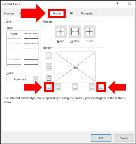 Select the Border tab in the Format Cells dialog box and click to add your diagonals