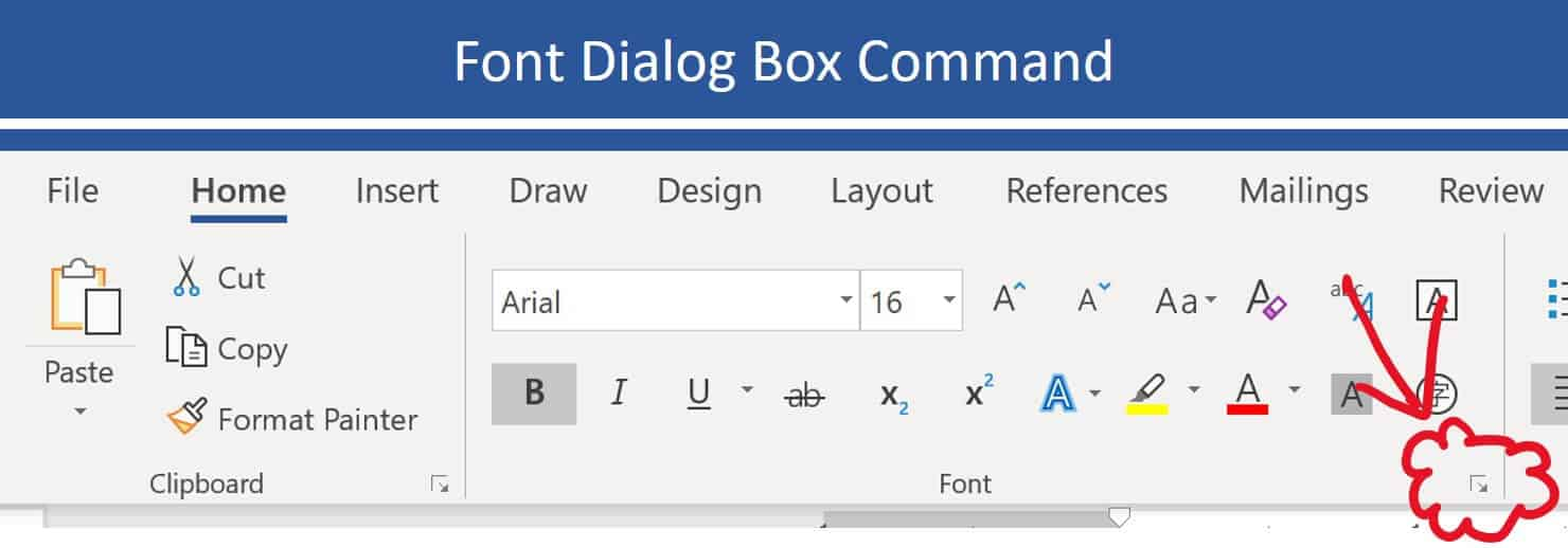 The downward facing arrow in the font group on the Home tab opens the font dialog box