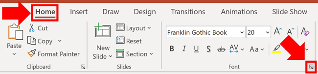 From the Home tab in PowerPoint select the downward facing arrow to open the Font dialog box