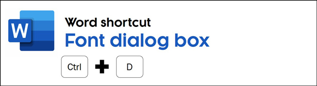 The font dialog box shortcut in Word is control plus D on your keyboard