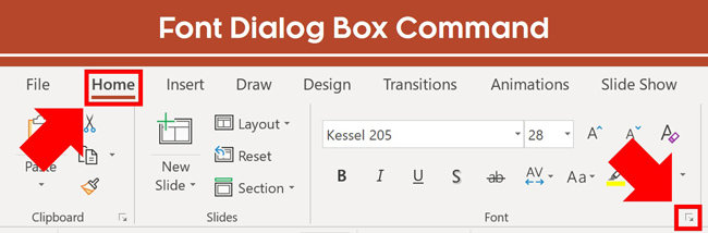 From the Home tab in PowerPoint, click the downward facing arrow in the Font group on the Home tab to open the Font dialog box
