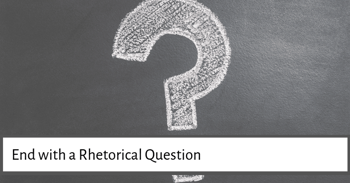 End a presentation with a rhetorical question