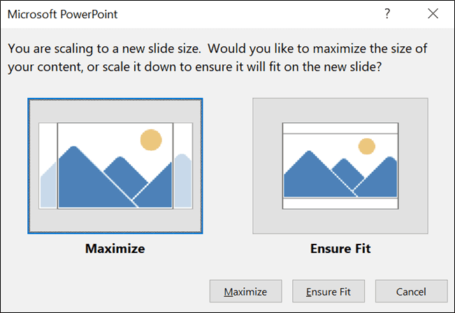 PowerPoint dialog box to Maximize or Ensure Fit for your new slide size