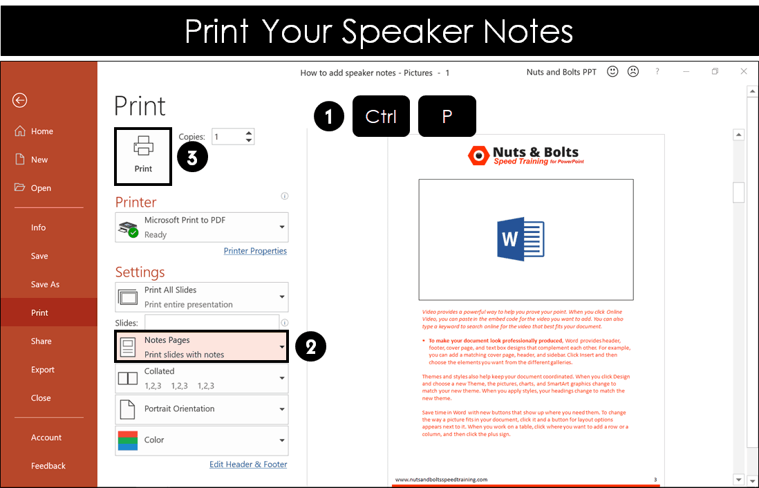 To print your speaker notes, select the Notes Page layout in the printer dialog box and click Print.