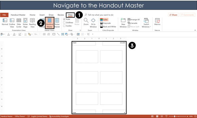 Click the View tab and select the Handout Master in PowerPoint