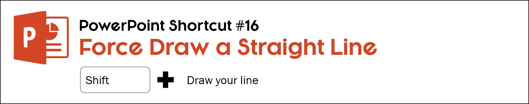 To force draw a straight line in PowerPoint, hold the shift key down while inserting the line onto your slide