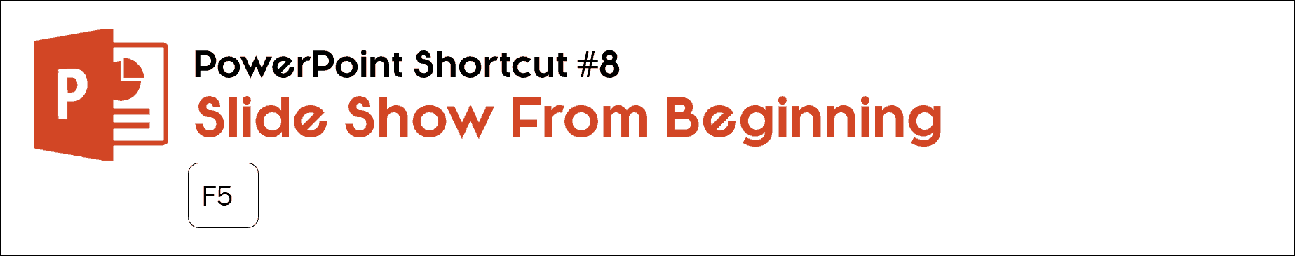 To start a slideshow in PowerPoint from the beginning, hit F5 on your keyboard