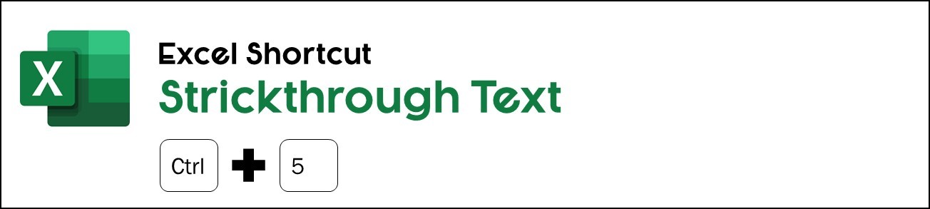 Hit control plus 5 on your keyboard to use the strikethough text shortcut in Excel