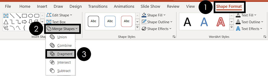 From the Shape Format tab, open the Merge Shapes drop down and select the Fragment toolragment