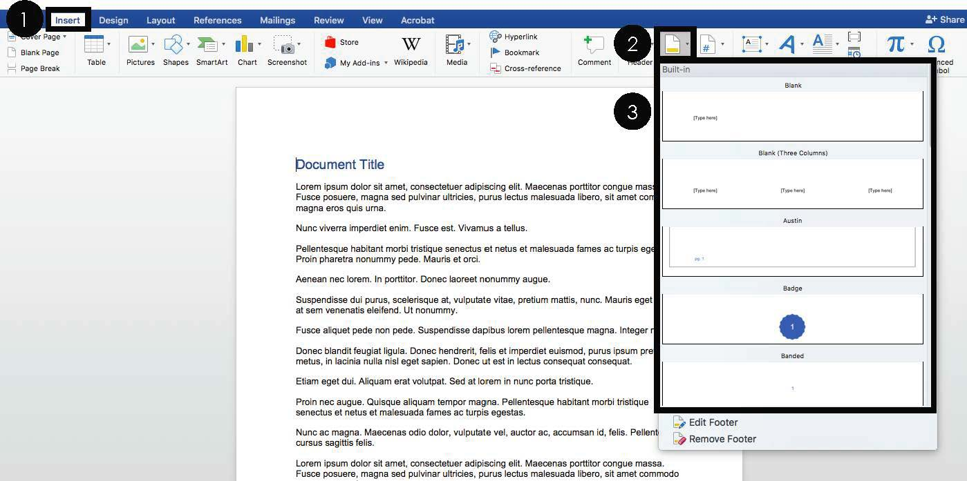 Navigate to the Insert tab Hover over the Footer or Header tab. Select built in headers and footers