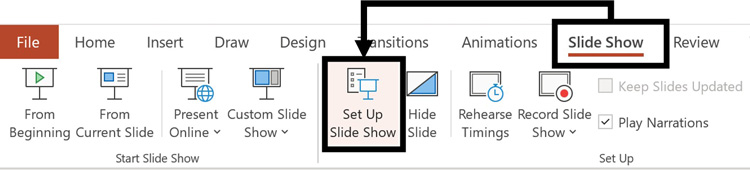 Click the Slide Show tab and the Set Up Slide Show command to open the dialog box