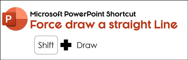 To force draw a straight line in PowerPoint hold Shift as you draw the line on your slide