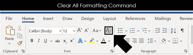 On the Home tab click the Clear All Formatting command to remove formatting in Word