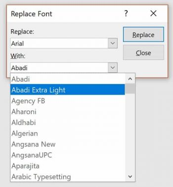 Open the With drop down to select the font style you want to replace withyour presentation